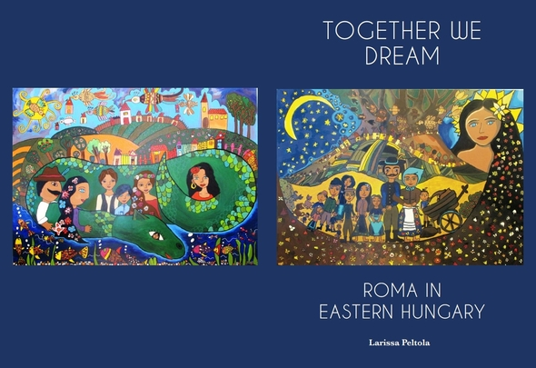 Fulbright Student Project Publishes Together We Dream: Roma in Eastern Hungary